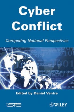 Abbildung von Ventre   Cyber Conflict   2012   Competing National Perspective...