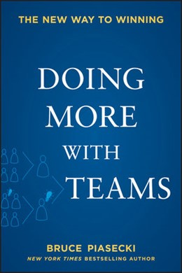 Abbildung von Piasecki   Doing More with Teams   2013   The New Way to Winning