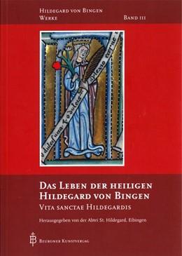 Abbildung von Das Leben der heiligen Hildegard von Bingen   1. Auflage   2013   beck-shop.de