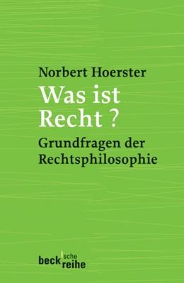 Abbildung von Hoerster, Norbert   Was ist Recht?   2., durchgesehene Auflage   2013   Grundfragen der Rechtsphilosop...   1706