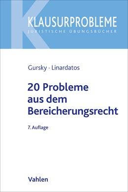 Abbildung von Gursky | 20 Probleme aus dem Bereicherungsrecht | 7. Auflage | 2022 | beck-shop.de