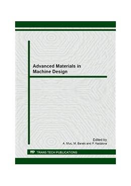 Abbildung von Muc / Barski / Kedziora | Advanced Materials in Machine Design | 2013 | Special topic volume with invi... | Volume 542