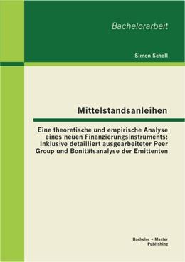 Abbildung von Scholl | Mittelstandsanleihen - Eine theoretische und empirische Analyse eines neuen Finanzierungsinstruments | 2013 | Inklusive detailliert ausgearb...