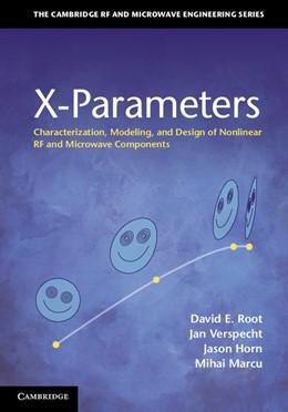 Abbildung von Root / Verspecht / Horn | X-Parameters | 2013 | Characterization, Modeling, an...