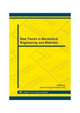 Abbildung von Deng / Dong | New Trends in Mechanical Engineering and Materials | 1. Auflage | 2013 | Volume 251 | beck-shop.de