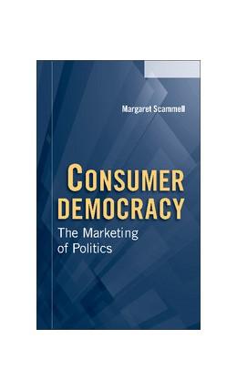Abbildung von Scammell | Consumer Democracy | 2014 | The Marketing of Politics