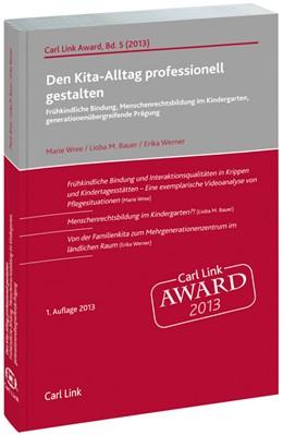 Abbildung von Wree / Bauer / Werner | Den Kita-Alltag professionell gestalten | 2013 | Frühkindliche Bindung, Mensche...