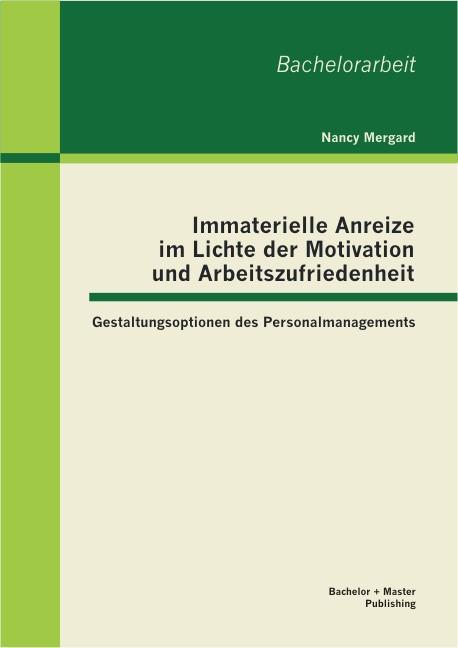 Abbildung von Mergard | Immaterielle Anreize im Lichte der Motivation und Arbeitszufriedenheit | 2013