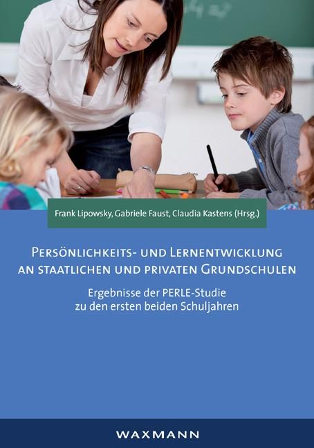 Persönlichkeits- und Lernentwicklung an staatlichen und privaten Grundschulen | Lipowsky / Faust / Kastens, 2013 | Buch (Cover)