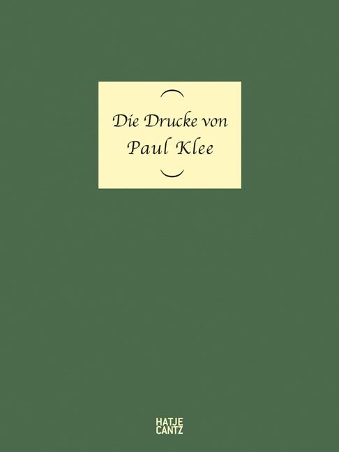 Die Drucke von Paul Klee, 2013 | Buch (Cover)