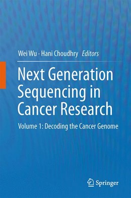 Abbildung von Wu / Choudhry | Next Generation Sequencing in Cancer Research | 2013 | Volume 1: Decoding the Cancer ...