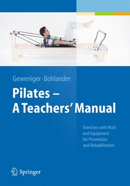 Abbildung von Geweniger / Bohlander | Pilates - A Teachers' Manual | 2014 | Exercises with Mats and Equipm...