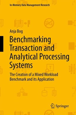 Abbildung von Bog | Benchmarking Transaction and Analytical Processing Systems | 2013 | The Creation of a Mixed Worklo...