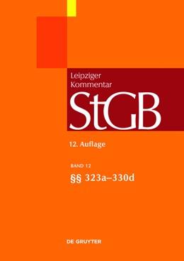 Abbildung von Leipziger Kommentar Strafgesetzbuch: StGB,  Band 12: §§ 323a-330d | 12., neu bearbeitete Auflage | 2018