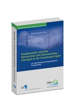 Abbildung von Schötz / Brickwedde | Energiewende zwischen Klimaschutz und Atomausstieg – Lösungen in die Umsetzung tragen | 2013 | 18. Internationale Sommerakade... | 88
