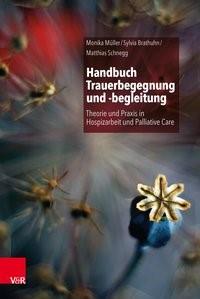 Handbuch Trauerbegegnung und -begleitung | Brathuhn / Schnegg / Müller | 3., unveränderte Auflage 2018, 2013 | Buch (Cover)