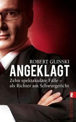 Abbildung von Glinski | Angeklagt | 2011 | Zehn spektakuläre Fälle - als ...