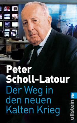 Abbildung von Scholl-Latour | Der Weg in den neuen Kalten Krieg | 2009