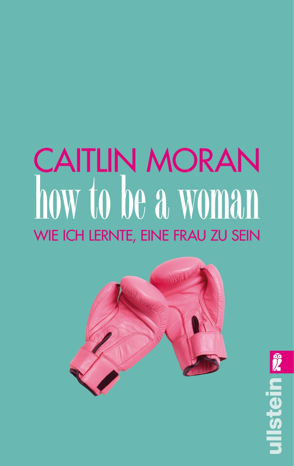 How to be a woman | Moran, 2013 | Buch (Cover)