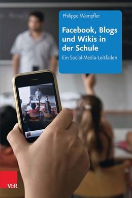 Abbildung von Wampfler | Facebook, Blogs und Wikis in der Schule | 2. Auflage | 2016 | beck-shop.de