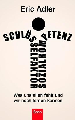 Abbildung von Adler | Schlüsselfaktor Sozialkompetenz | 2012 | Was uns allen fehlt und wir no...
