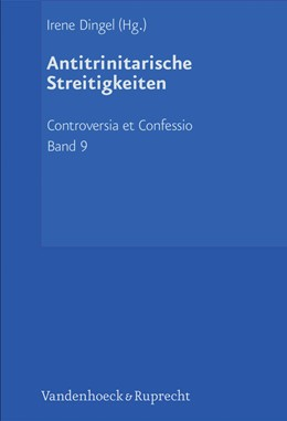 Abbildung von Dingel | Antitrinitarische Streitigkeiten | 1. Auflage | 2013 | beck-shop.de