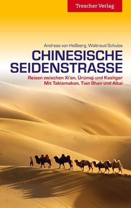 Abbildung von Hessberg / Schulze | Reiseführer Chinesische Seidenstraße | 1. Auflage | 2014 | Reisen zwischen Xi'an, Ürümqi,...