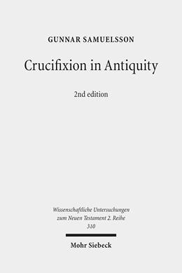 Abbildung von Samuelsson | Crucifixion in Antiquity | 2., revised edition | 2013 | An Inquiry into the Background... | 310