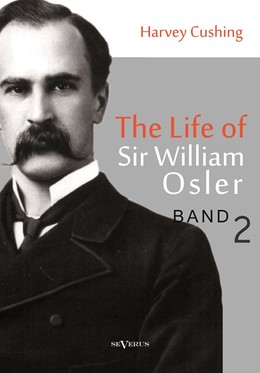 Abbildung von Cushing | The life of Sir William Osler, Volume 2 | 2013