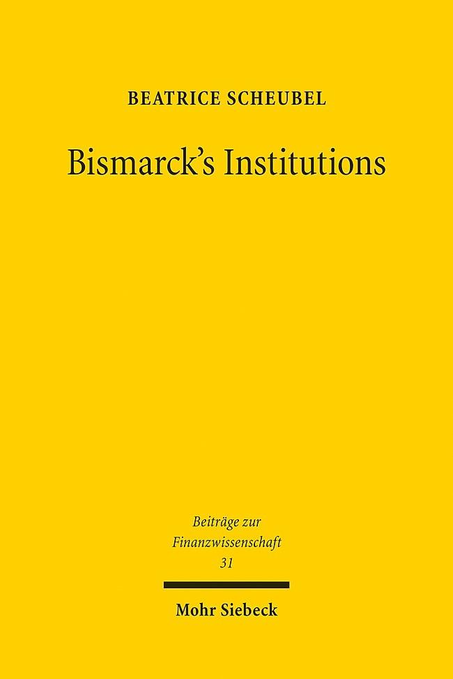 Abbildung von Scheubel | Bismarck's Institutions | 2013