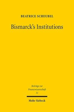 Abbildung von Scheubel | Bismarck's Institutions | 2013 | A Historical Perspective on th... | 31