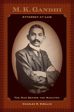 Abbildung von DiSalvo | M.K. Gandhi, Attorney at Law | First Edition | 2013 | The Man before the Mahatma