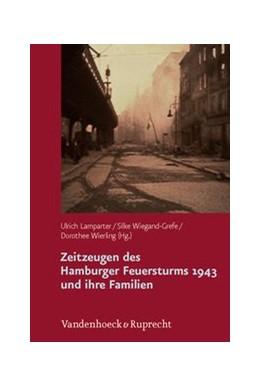 Abbildung von Lamparter / Wiegand-Grefe / Wierling | Zeitzeugen des Hamburger Feuersturms 1943 und ihre Familien | Aufl. | 2013 | Forschungsprojekt zur Weiterga...