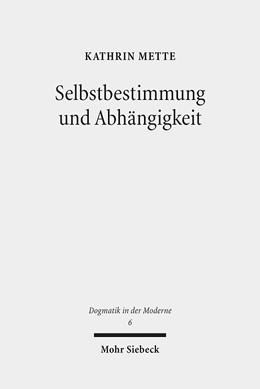 Abbildung von Mette | Selbstbestimmung und Abhängigkeit | 2013 | Studien zu Genese, Gehalt und ... | 6