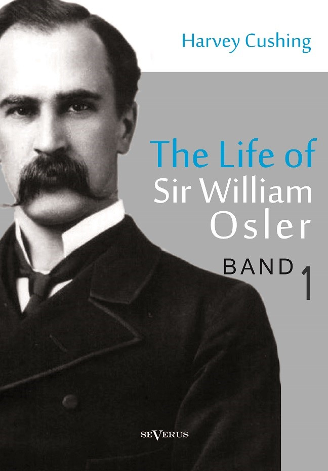 Abbildung von Cushing | The life of Sir William Osler, Volume 1 | 2013