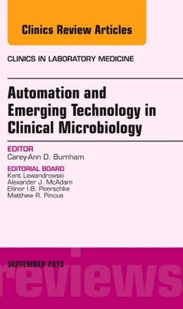 Abbildung von Burnham | Automation and Emerging Technology in Clinical Microbiology, An Issue of Clinics in Laboratory Medicine | 2013