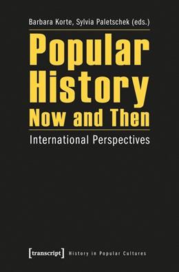 Abbildung von Korte / Paletschek | Popular History Now and Then | 1. Auflage | 2012 | 6 | beck-shop.de