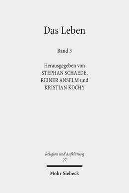 Abbildung von Schaede / Anselm / Köchy | Das Leben | 2016 | Historisch-systematische Studi... | 27