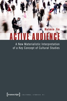 Abbildung von Jin | Active Audience | 2012 | A New Materialistic Interpreta... | 41