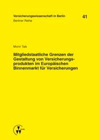 Abbildung von Taik   Mitgliedstaatliche Grenzen der Gestaltung von Versicherungsprodukten im Europäischen Binnenmarkt für Versicherungen   1. Auflage 2013   2013