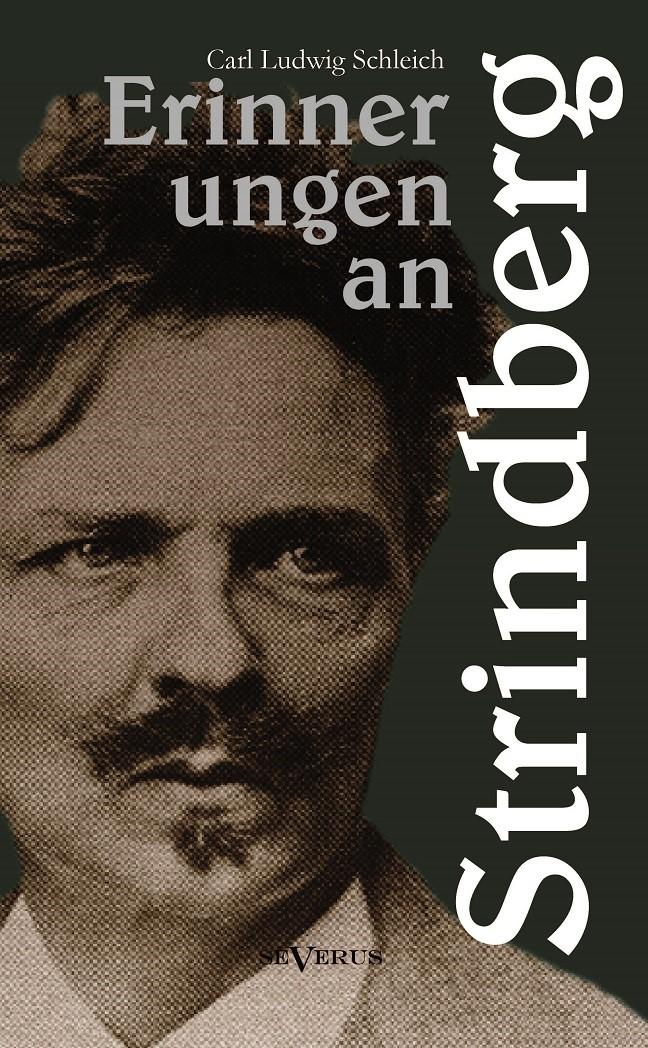 Abbildung von Schleich   Erinnerungen an Strindberg nebst Nachrufen für Ehrlich und von Bergmann   2013