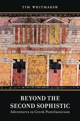 Abbildung von Whitmarsh | Beyond the Second Sophistic | First Edition | 2013 | Adventures in Greek Postclassi...