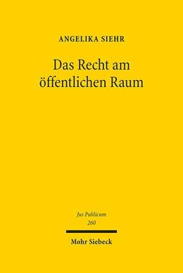 Abbildung von Siehr | Das Recht am öffentlichen Raum | 1. Auflage 2015 | 2017 | Theorie des öffentlichen Raume... | 260