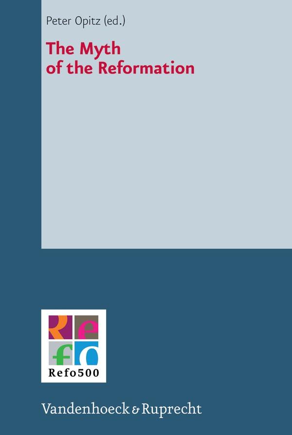 Abbildung von Opitz | The Myth of the Reformation | 2013