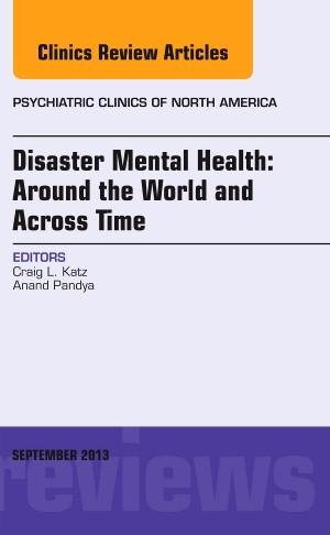 Abbildung von Katz / Pandya   Disaster Mental Health: Around the World and Across Time, An Issue of Psychiatric Clinics   2013