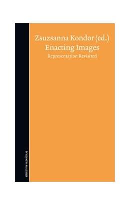 Abbildung von Kondor | Enacting Images. Representation Revisited | 1., 1. Auflage | 2013