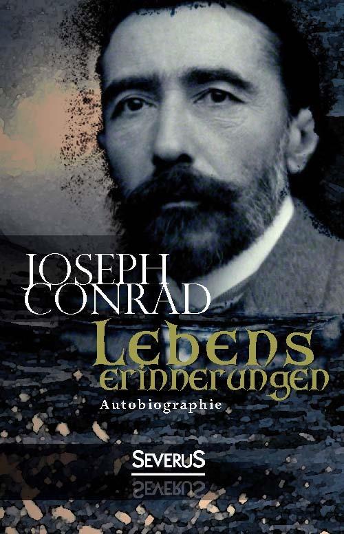 Abbildung von Conrad | Lebenserinnerungen. Autobiographie | 2013