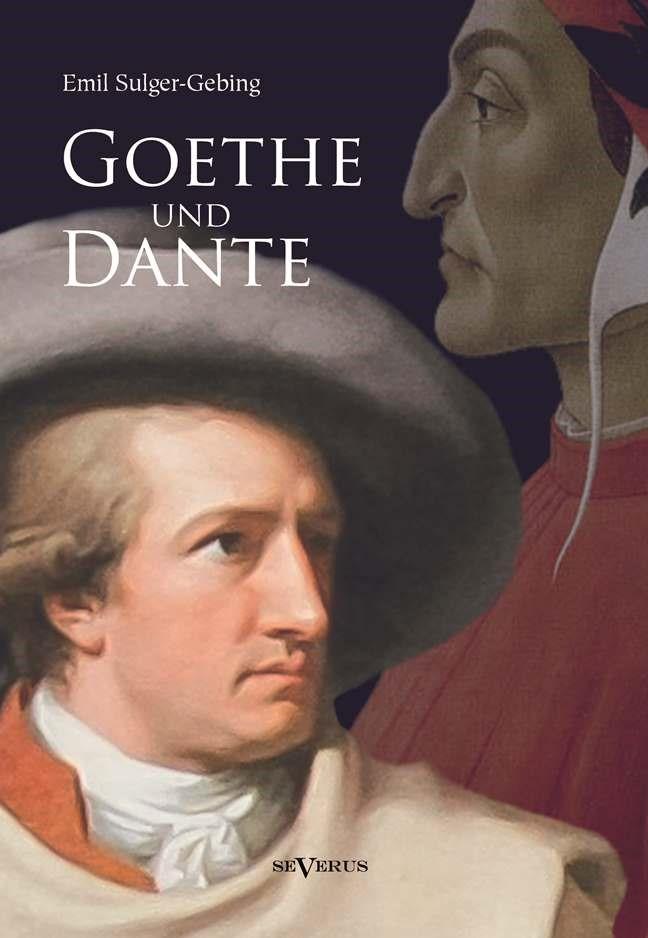 Abbildung von Sulger-Gebing | Goethe und Dante | 2013