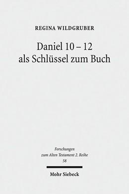 Abbildung von Wildgruber | Daniel 10-12 als Schlüssel zum Buch | 2013 | 58