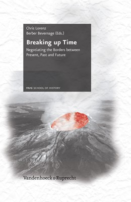 Abbildung von Bevernage / Lorenz | Breaking up Time | 2013 | Negotiating the Borders betwee... | Band 007